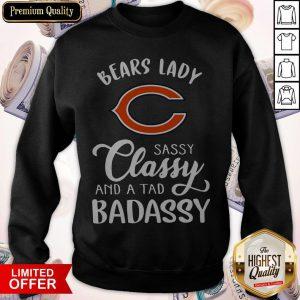 Good Chicago Bears Lady Sassy Classy And A Tad Badassy Sweatshirt