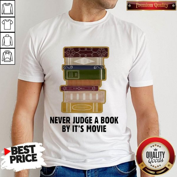 Good Never judge a book by it's Movie Shirt