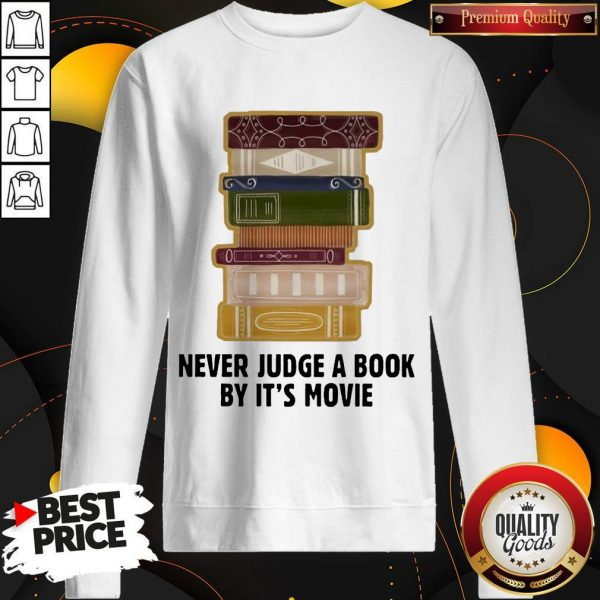 Good Never judge a book by it's Movie Sweatshirt