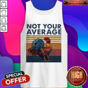 Good Not Your Average Cock Chicken Vintage Tank Top