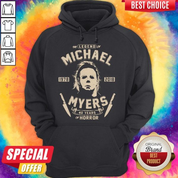 Good The Legend Of Michael 1978 2018 Myers 40 Years Of Horror Hoodie
