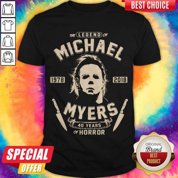 Good The Legend Of Michael 1978 2018 Myers 40 Years Of Horror Shirt