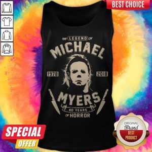 Good The Legend Of Michael 1978 2018 Myers 40 Years Of Horror Tank Top