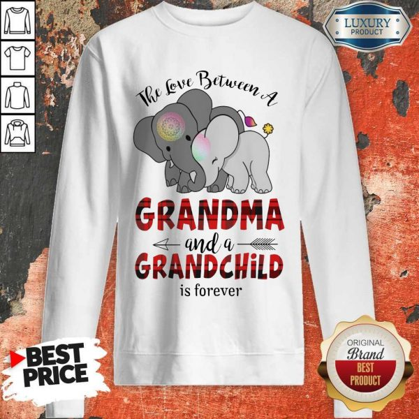 Good The Love Between A Grandma And A Grandchild Is Forever Sweatshirt