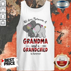 Good The Love Between A Grandma And A Grandchild Is Forever Tank Top