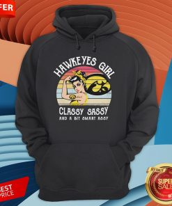 Hawkeyes Girl Classy Sassy And A Bit Smart Assy Vintage Hoodie
