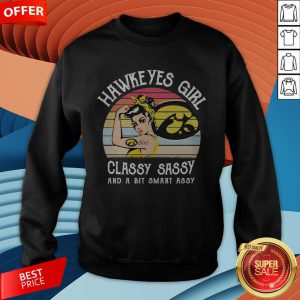 Hawkeyes Girl Classy Sassy And A Bit Smart Assy Vintage Sweatshirt