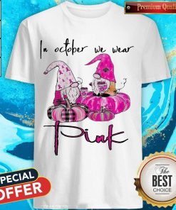 In October We Wear Pink Breast Cancer Awareness T-Shirt