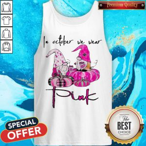 In October We Wear Pink Breast Cancer Awareness T-Tank Top