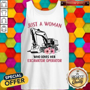Just A Woman Who Loves Her Excavator Operator Tank Top