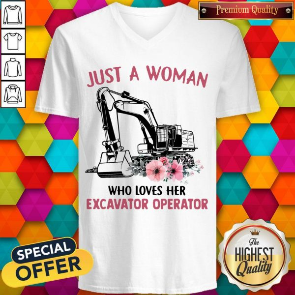 Just A Woman Who Loves Her Excavator Operator V-neck