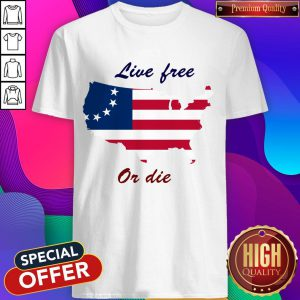 Live Free Or Die American Flag Independence Day Shirt