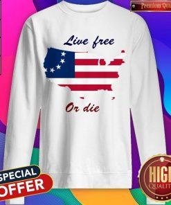 Live Free Or Die American Flag Independence Day Sweatshirt