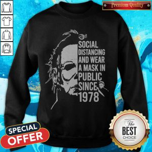 Michael Myers Social Distancing And Wear A Mask In Public Since 1978 Sweatshirt