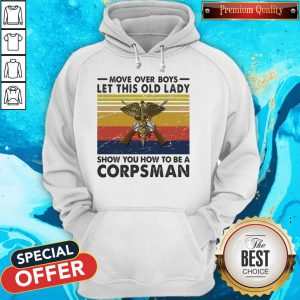 Move Over Girls Let This Old Lady Show You How To Be A Corpsman Vintage Retro Hoodie