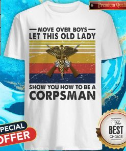 Move Over Girls Let This Old Lady Show You How To Be A Corpsman Vintage Retro Shirt