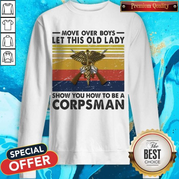 Move Over Girls Let This Old Lady Show You How To Be A Corpsman Vintage Retro Sweatshirt