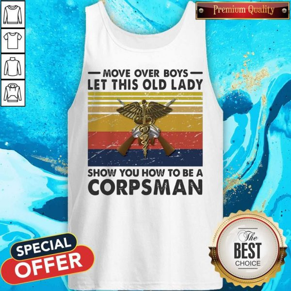 Move Over Girls Let This Old Lady Show You How To Be A Corpsman Vintage Retro Tank Top
