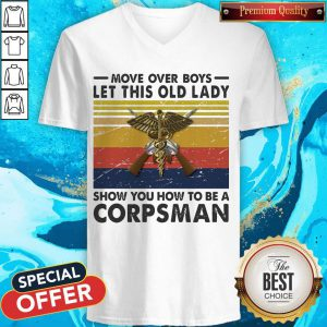 Move Over Girls Let This Old Lady Show You How To Be A Corpsman Vintage Retro V-neck