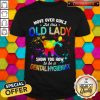 Move Over Girls Let This Old Lady Show You How To Be A Dental Assistant Shirt