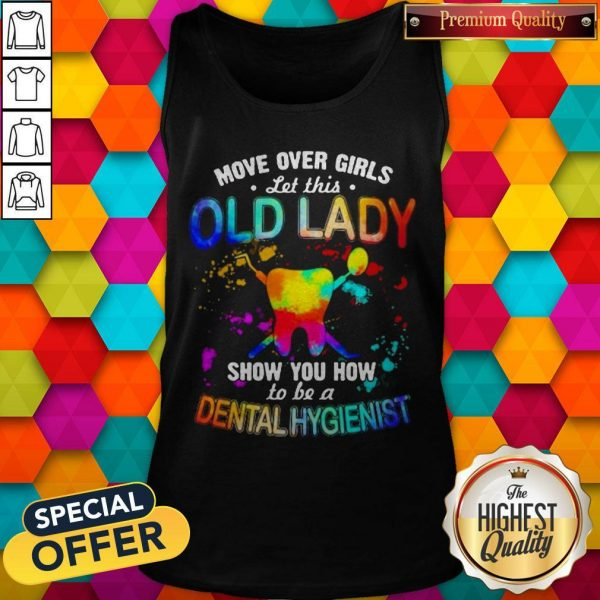 Move Over Girls Let This Old Lady Show You How To Be A Dental Assistant Tank Top
