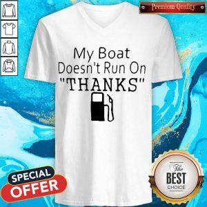 My Boat Doesn't Run OnThanks V-neck