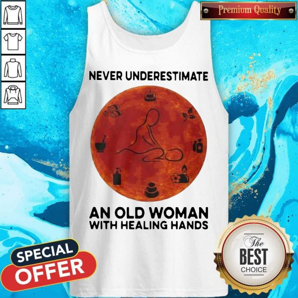 Never Underestimate An Old Woman With Healing Hands Tank Top