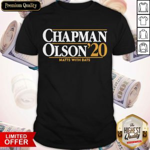 Nice Chapman Olson 2020 Matts With Bats Shirt