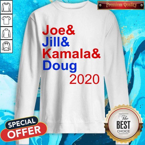 Nice Joe & Jill & Kamala & Doug 2020 Sweatshirt