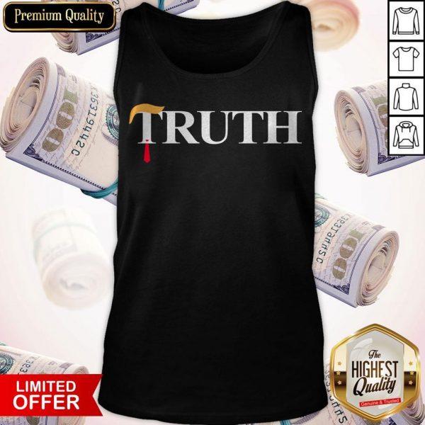 Nice Official Truth Donald Trump TankNice Official Truth Donald Trump Tank Top Top