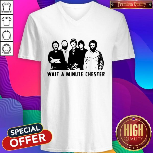 Nice Wait A Minute Chester The Weight The Band V-neck