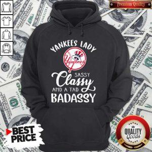 Nice Yankees Lady Sassy Classy And A Tad Badassy Hooide