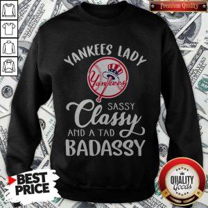 Nice Yankees Lady Sassy Classy And A Tad Badassy Sweatshirt