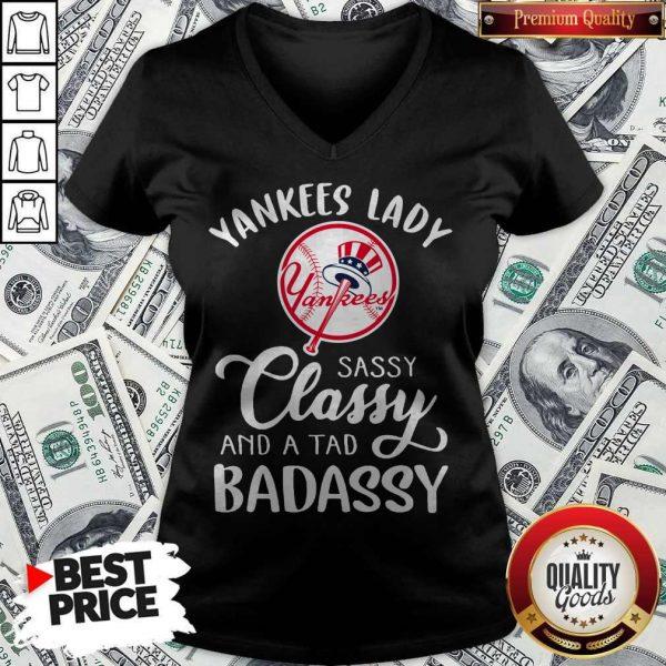 Nice Yankees Lady Sassy Classy And A Tad Badassy V-neck