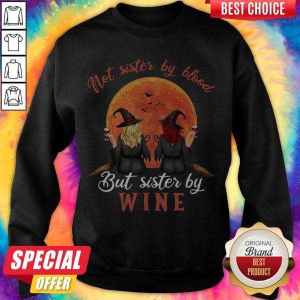 Not Sister By Blood But Sister By Wine Witch Sunset Sweatshirt