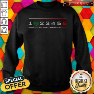 Official 1n23456 You Wouldn'T Understand Sweashirt