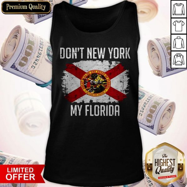 Official Don't New York My Florida Tank Top