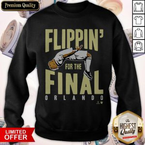 Official Flippin' For The Final Sweatshirt