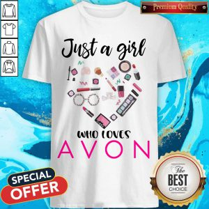 Official Just A Girl Who Loves Avon Shirts