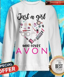 Official Just A Girl Who Loves Avon Sweatshirt