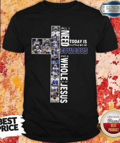 Official Little Bit Of Cowboys And A Whole Lot Of Jesus Shirt