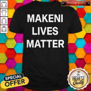 Official Makeni Lives Matter Shirt
