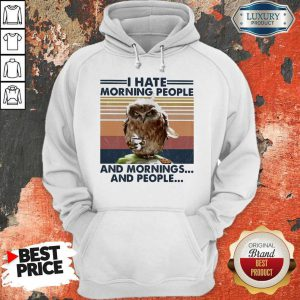 Official Owl I Hate Morning People And Mornings And People Vintage Hoodie
