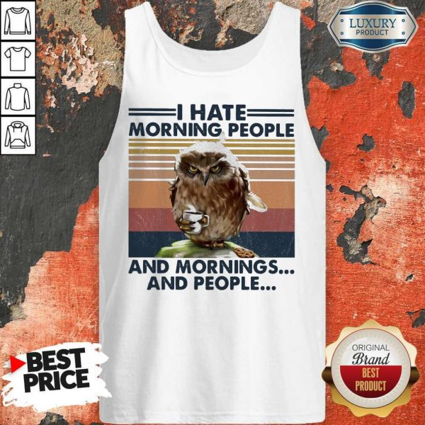 Official Owl I Hate Morning People And Mornings And People Vintage Tank Top