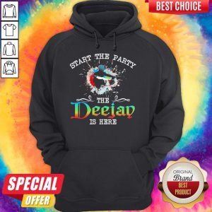 Official Start The Party The Deejay Is Here Hoodie