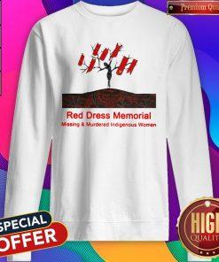 Red Dress Memorial Missing And Murdered Indigenous Women Sweatshirt