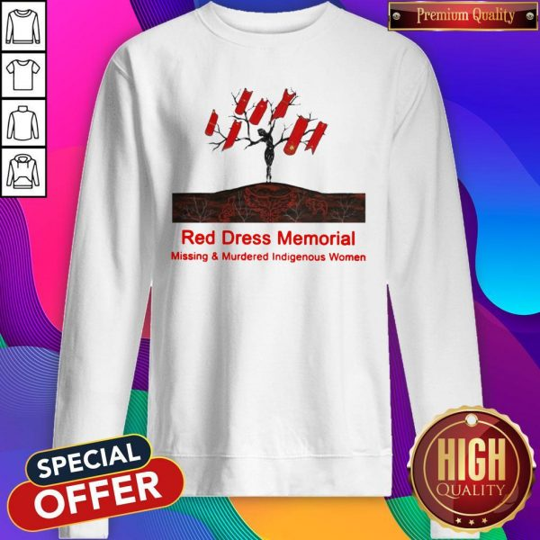Red Dress Memorial Missing And Murdered Indigenous Women Sweatshirt