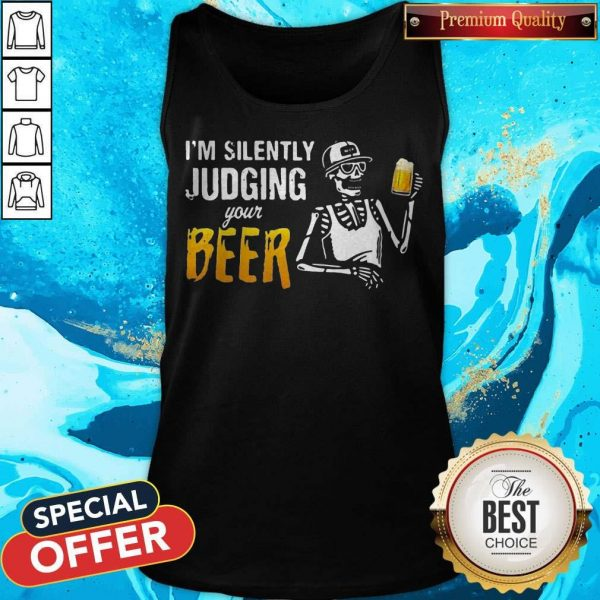 Skeleton I'M Silently Judging Your Beer Tank Top