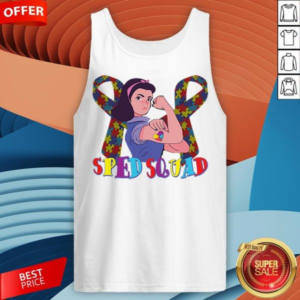 Sped Squad Autism Special Education Teacher T-Tank Sped Squad Autism Special Education Teacher T-Tank TopTop