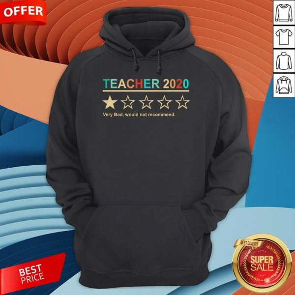 Teacher 2020 Very Bad Would Not Recommend HoodieTeacher 2020 Very Bad Would Not Recommend Hoodie
